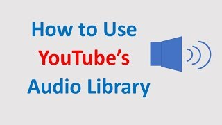 How to Use YouTube's Audio Library
