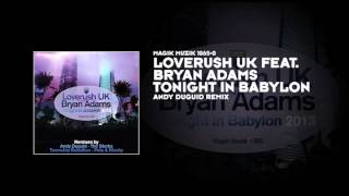 Loverush UK featuring Bryan Adams - Tonight in Babylon (Andy Duguid Remix)