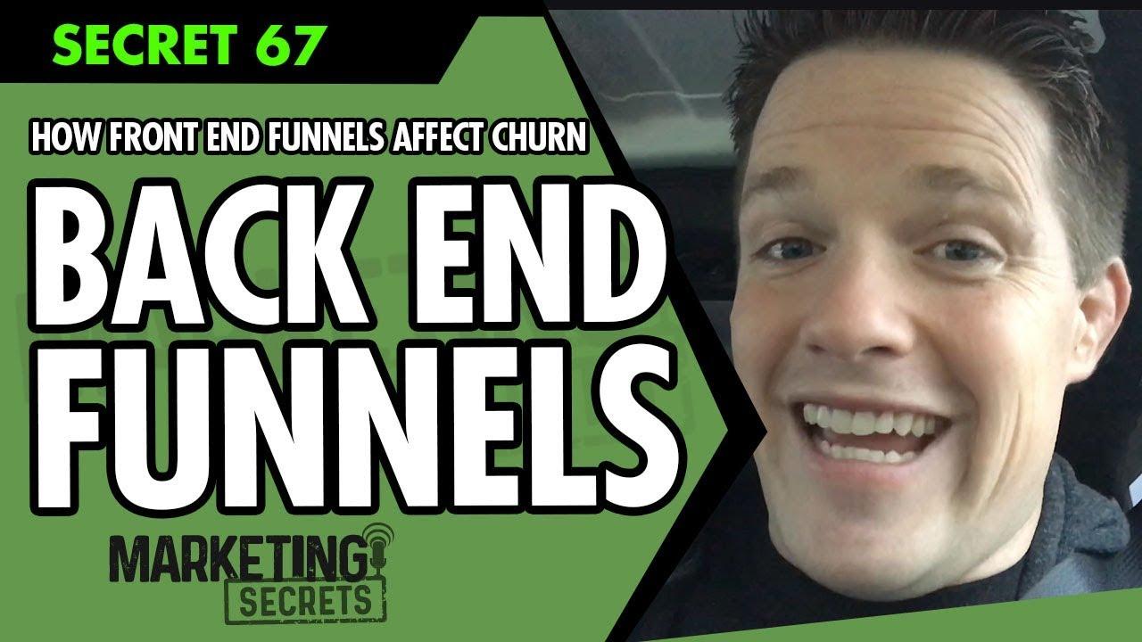 How Front End Funnels Affect Churn On Your Back End Funnels