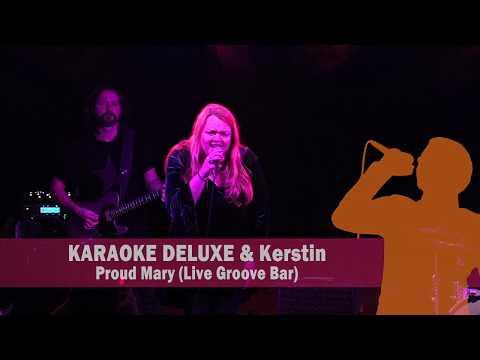 KARAOKE DELUXE & Kerstin - Proud Mary (Live Groove Bar)