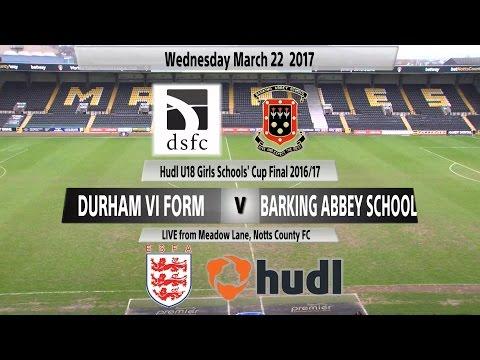 Hudl Girls' U18 Schools' Cup Final - Durham VI Form v Barking Abbey School