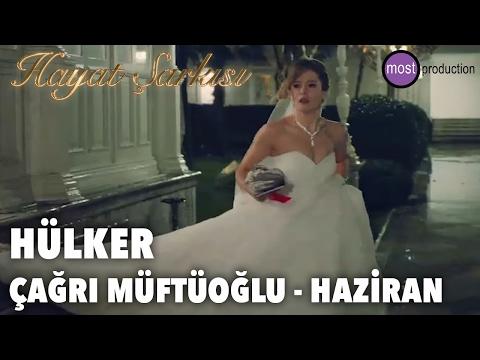 Hayat Şarkısı - HülKer (Çağrı Müftüoğlu - Haziran)