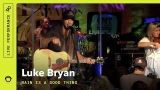 "Luke Bryan, ""Rain Is A Good Thing"": Rhapsody Originals (Live)"