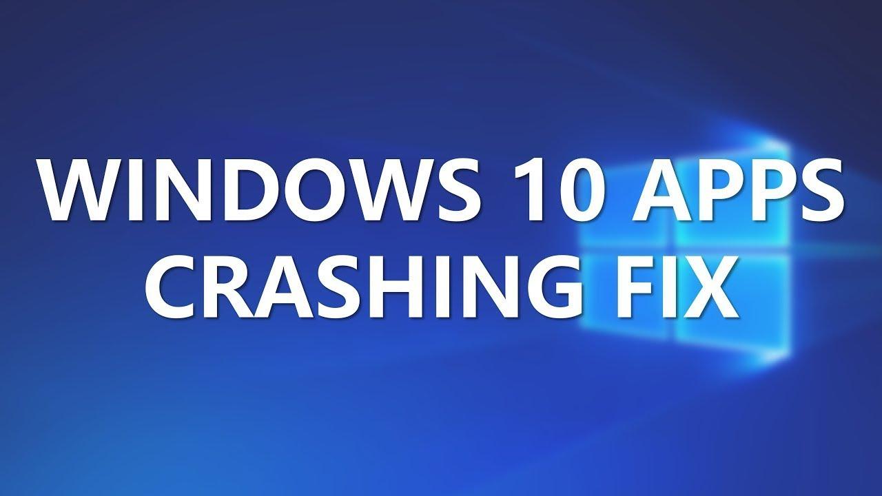 Windows 10 Apps Crashing FIX - [UPDATED VIDEO 2020]