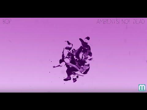 Bop - Ambient's Not Dead (Continuous Mix)