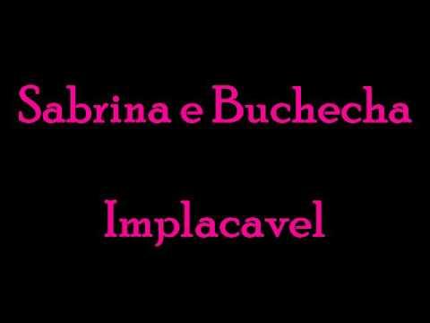 SABRINA BUCHECHA E MC IMPLACAVEL BAIXAR
