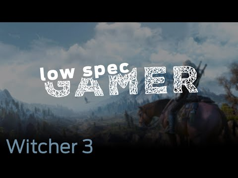LowSpecGamer: running the Witcher 3 under the minimum specs