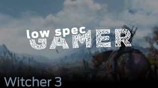 LowSpecGamer: running the Witcher 3 under the minimum specs thumbnail