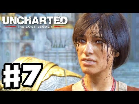 Uncharted: The Lost Legacy - Gameplay Walkthrough Part 7 - Chapter 7: The Lost Legacy (PS4 Pro)