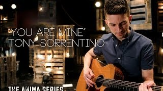 You Are Mine - Tony Sorrentino | Anima 10x10