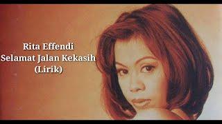 Lirik Selamat Jalan Kekasih - Rita Effendy