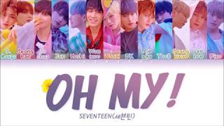 SEVENTEEN (세븐틴) - OH MY! (어쩌나) LYRICS (Color Coded Eng/Rom/Han/가사) Mp3