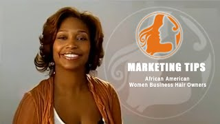 African American Women Business Hair Owners:  Marketing Tips