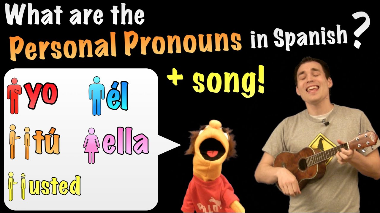 Personal Pronouns In Spanish A Song