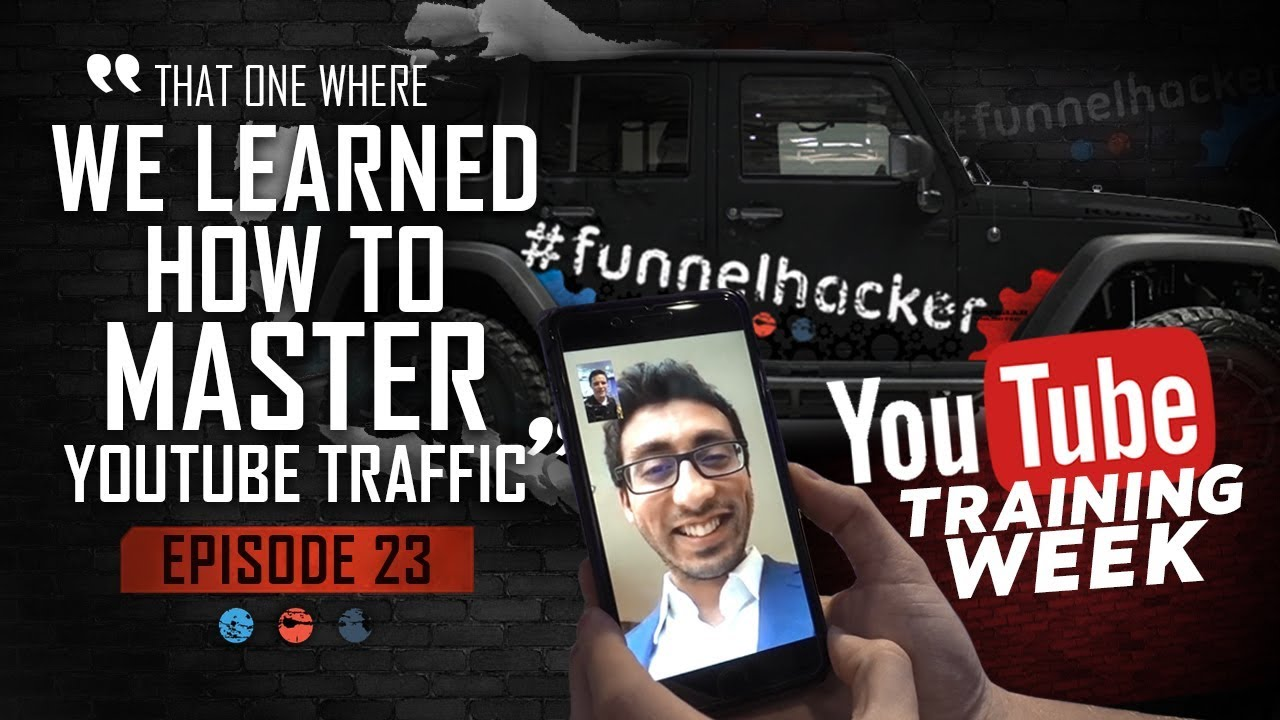 That one where we mastered YouTube Traffic! Funnel Hacker TV - Episode 23