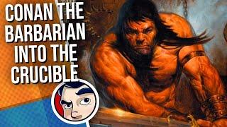"Conan The Barbarian ""Into the Crucible"" - Complete Story  Comicstorian"