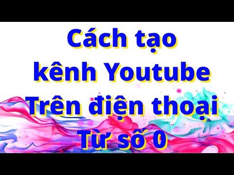 Hướng dẫn cách tạo kênh youtube từ số 0!