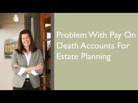 Problem With Pay On Death Accounts For Estate Planning