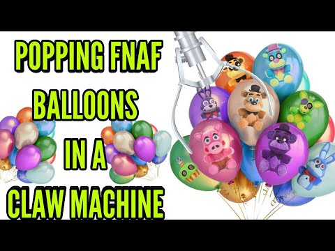 POPPING FNAF BALLOONS IN A CLAW MACHINE!•Pandog76