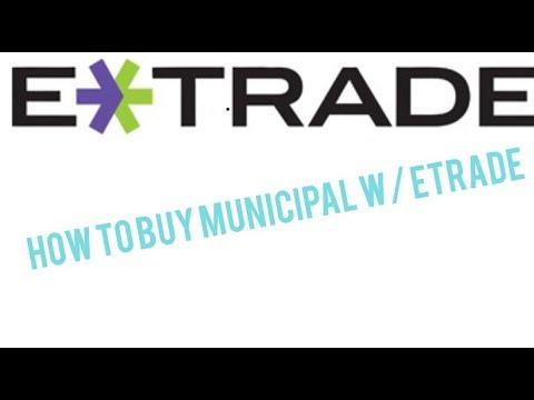 How to purchase municipal bonds W/Etrade (3 min)