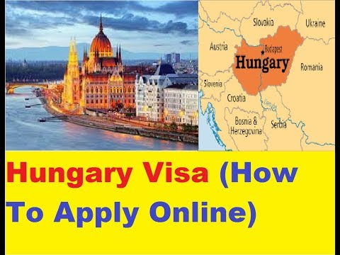 Hungary Visa (How To Apply Online)