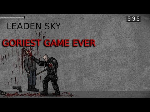 THIS IS THE GORIEST GAME EVER | Leaden Sky