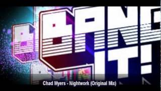 Chad Myers - Nightwork (Original Mix)