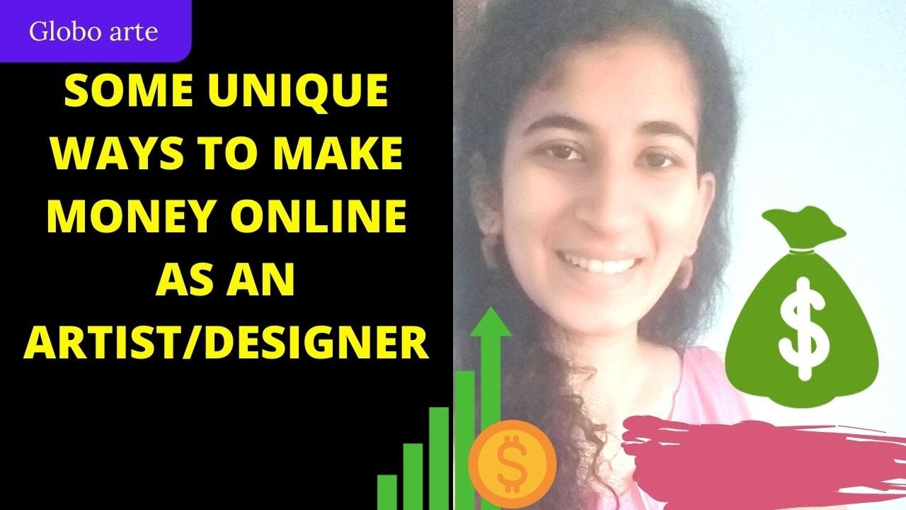SOME UNIQUE WAYS TO MAKE MONEY ONLINE AS AN ARTIST/DESIGNER