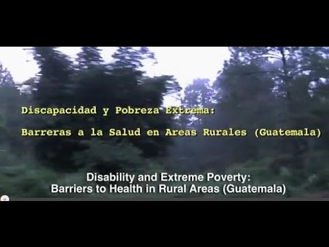Disability, Extreme Poverty and Health in Rural Guatemala