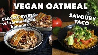 Vegan Oatmeal 2 Ways (Sweet & Savoury) | #GoVeganNotBroke