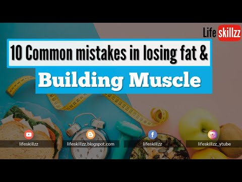 10 Common Mistakes to Avoid When Building Muscle and Losing Fat