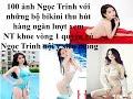 100 ảnh Ngọc Trinh với những bộ bikini thu hút -  Ngọc Trinh khoe 1 vong quyến rủ