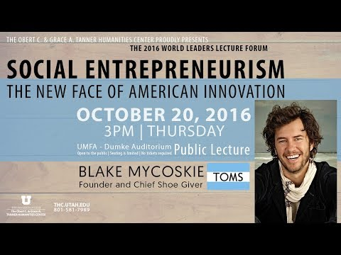 """Blake Mycoskie presents """"Social Entrepreneurism: The New Face of American Innovation"""""""