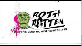 Roth Rotten You Mean The World