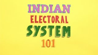 Indian Electoral System 101