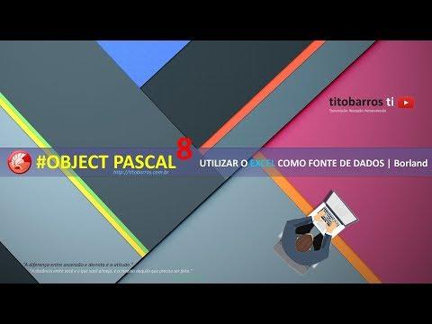 OBJECT PASCAL | 8 | Excel como fonte de dados