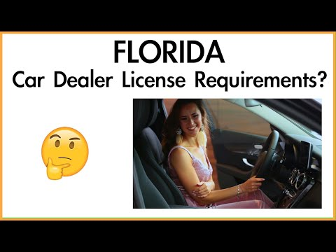 Florida Used Car Dealer License Requirements - get yours fast