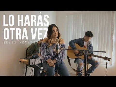 LO HARÁS OTRA VEZ (DO IT AGAIN) Greta Armenta