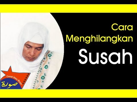 KH. Asrori Al Ishaqi • Cara Menghilangkan Susah