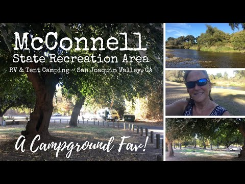 McConnell State Recreation Area, San Joaquin Valley, CA ~ RV & Tent Campground ~ A Campground Fav!