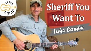 Sheriff You Want To - Luke Combs - Guitar Lesson | Tutorial