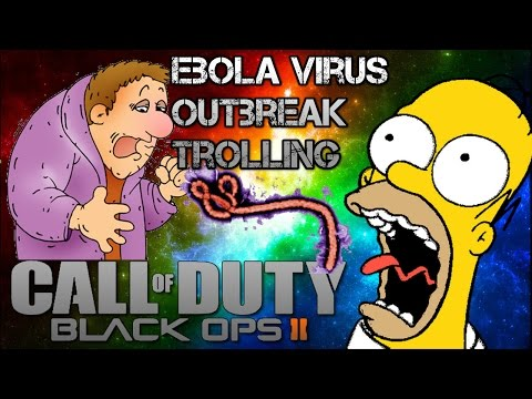 Ebola Virus Outbreak TROLLING in Black Ops 2 By EyeLikeeCheese