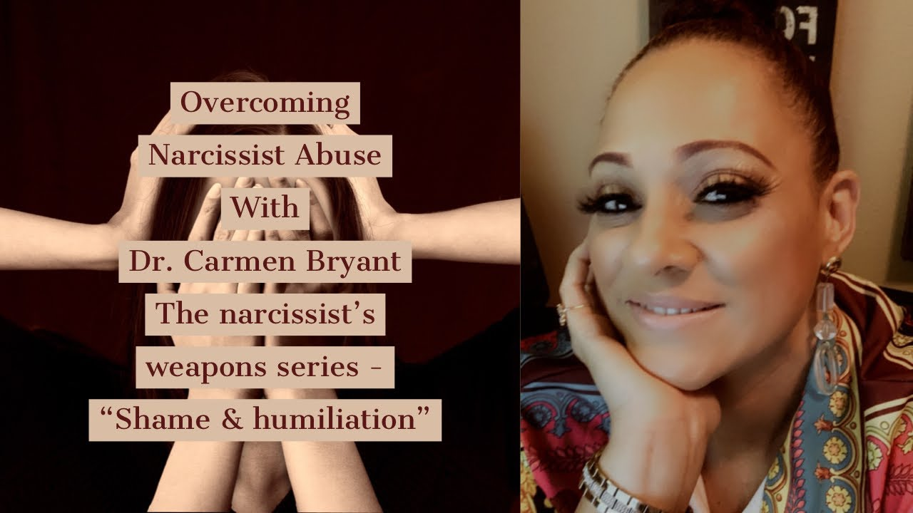 """The narcissist's  weapons series - """"Shame & Humiliation"""""""