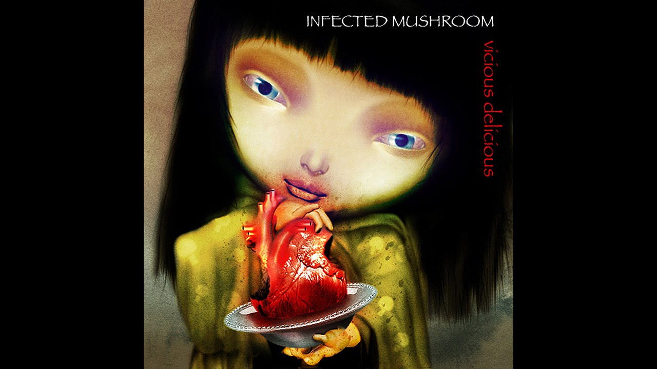 infected mushroom vicious delicious