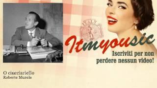 Roberto Murolo - O ciucciariello - ITmYOUsic