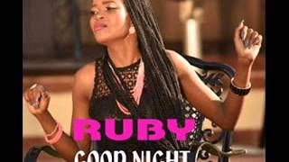 RUBBY GOOD NIGHT NEW SONG 2015