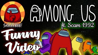 AMONG US ft. SCAM 1992 | Funny…