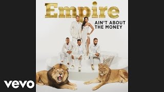 Empire Cast ft.  Jussie Smollett and Yazz - Ain't About The Money