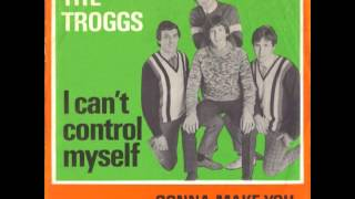 The Troggs - I Can