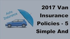 2017 Van Insurance Policies |  5 Simple And Effective Car Insurance Tips